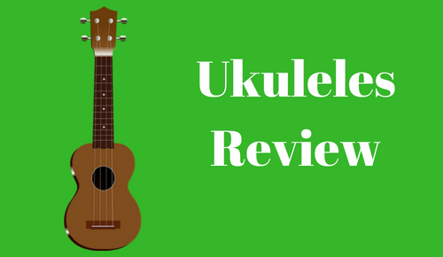 Ukuleles Review