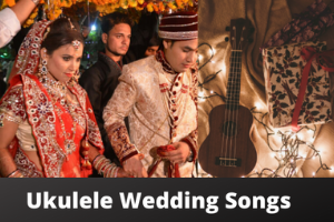 Wedding Songs of Ukulele