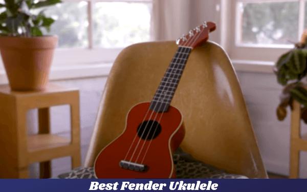 Best Fender Ukulele