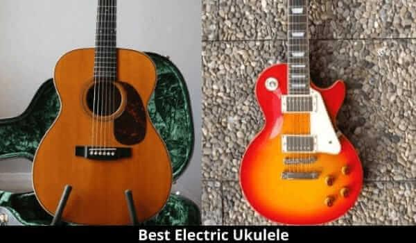 Best Electric Ukulele