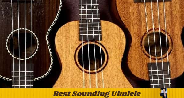 Best Sounding Ukulele