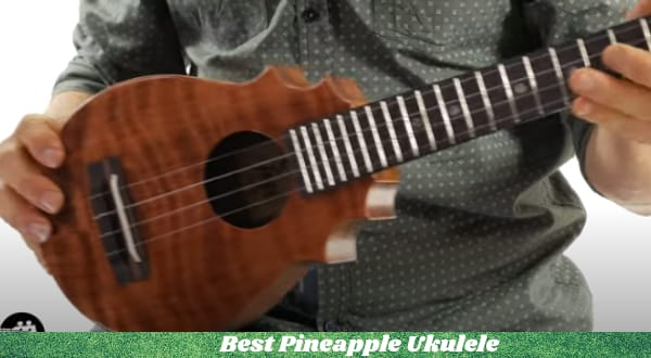 Best Pineapple Ukulele