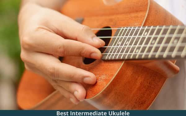 Best Intermediate Ukulele