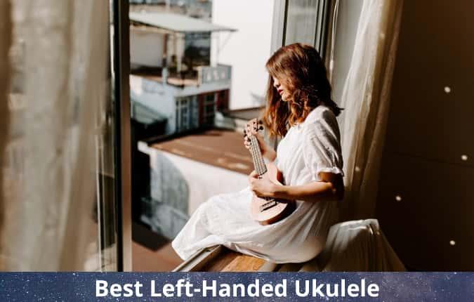 Best Left Handed Ukuleles